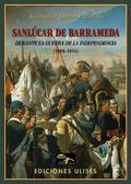 SANLÚCAR DE BARRAMEDA DURANTE LA GUERRA DE LA INDEPENDENCIA. 1808-1814