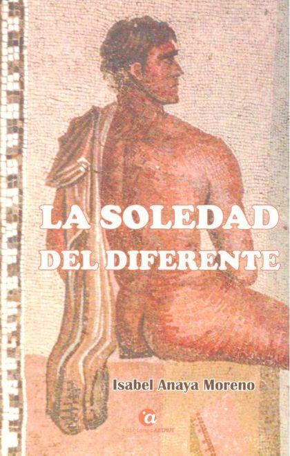 LA SOLEDAD DEL DIFERENTE