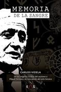MEMORIA DE LA SANGRE. DE LOS ORÍGENES OCULTOS DEL NAZISMO A MIGUEL SERRANO Y LA RENOVACIÓN DEL
