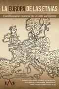 LA EUROPA DE LAS ETNIAS. CONSTRUCCIONES TEÓRICAS DE UN MITO EUROPEÍSTA