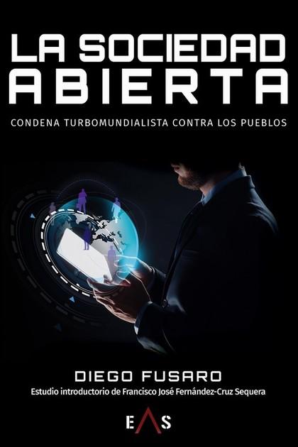 LA SOCIEDAD ABIERTA. CONDENA TURBOMUNDIALISTA CONTRA LOS PUEBLOS