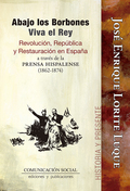 ABAJO LOS BORBONES, VIVA EL REY