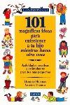 101 MAGNIFICAS IDEAS ENTRETENER TU HIJO