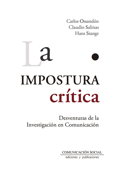 IMPOSTURA CRITICA, LA. DESVENTURAS DE LA INVESTIGACION EN COMUNICACION