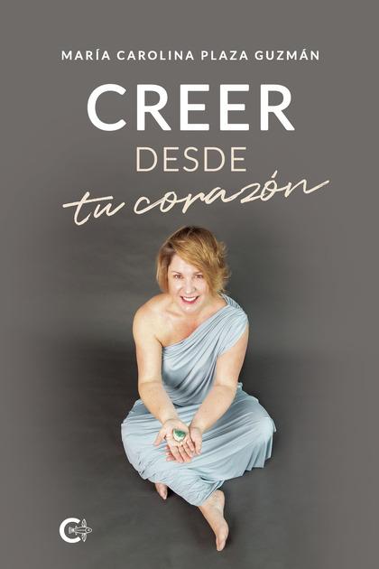 CREER DESDE TU CORAZÓN.