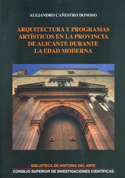 ARQUITECTURA Y PROGRAMAS ARTÍSTICOS EN LA PROVINCIA DE ALICANTE DURANTE LA EDAD