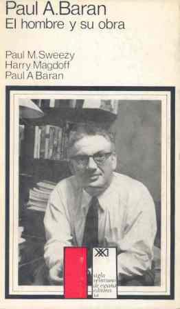PAUL A. BARAN : EL HOMBRE Y SU OBRA