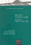 SUB LUCE FLORENTIS CALAMI : HOMENAJE A MANUEL C. DÍAZ Y DÍAZ