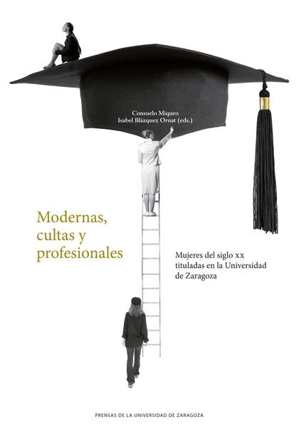 MODERNAS, CULTAS Y PROFESIONALES                                                MUJERES DEL SIG