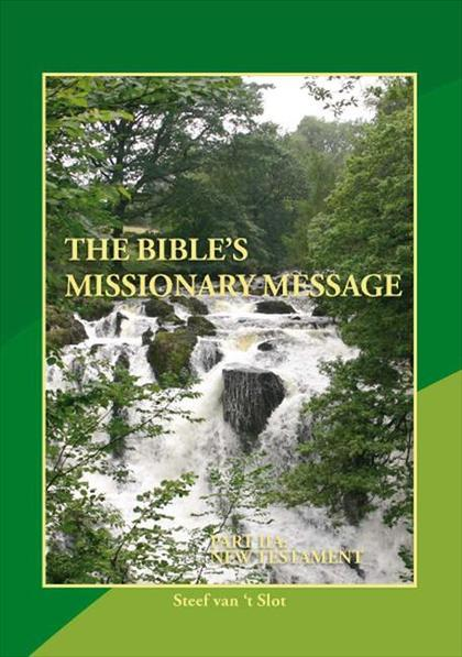 The Bible's Missionary Message, Part IIA The New Testament