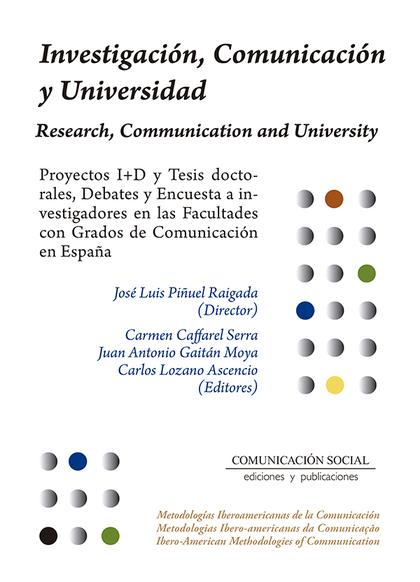 INVESTIGACION, COMUNICACION Y UNIVERSIDAD. RESEARCH, COMMUNICATION AND UNIVERSITY