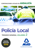 POLICÍA LOCAL DE ANDALUCÍA. TEMARIO GENERAL. VOLUMEN 2.