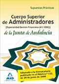 SUPUETOS PRACTICOS CUERPO SUPERIOR ADMINISTRADORES GESTION FINANCIERA JA (A1.120. ESPECIALIDAD