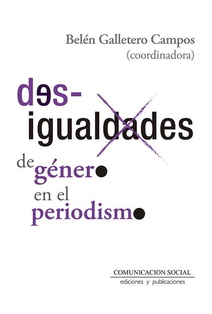 DESIGUALDADES DE GENERO EN EL PERIODISMO.