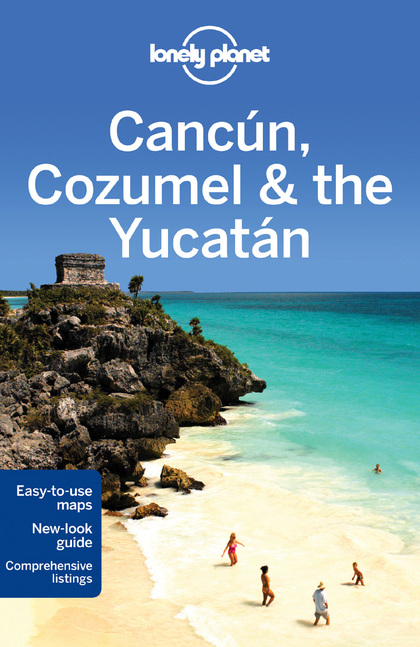 CANCUN COZUMEL YUCATAN 6  *LONELY PLANET ING.2013*