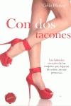 CON DOS TACONES : LAS FANTASÍAS SEXUALES DE LAS MUJERES QUE DEJARON DE SOÑAR CON SER PRINCESAS