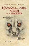 CRÓNICAS DE LA VIDA ANIMAL EN EL ENCINAR. EN LAS DEHESAS DEL CAMPO ARAÑUELO.