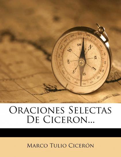 ORACIONES SELECTAS DE CICERON...