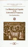 LA HISTORIA DE ESPAÑA EN LA LITERATURA FRANCESA: UNA FASCINACIÓN