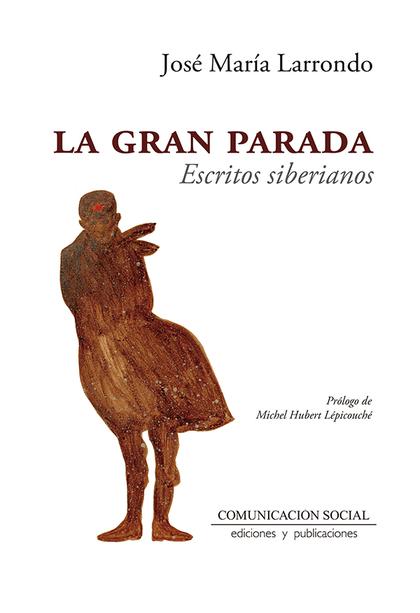 LA GRAN PARADA. ESCRITOS SIBERIANOS