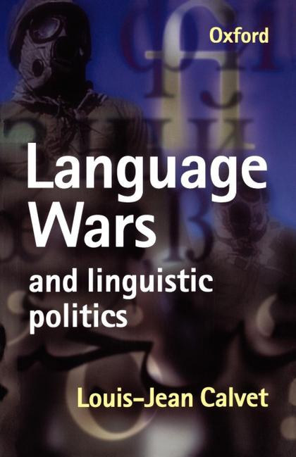 LANGUAGE WARS AND LINGUISTIC POLITICS