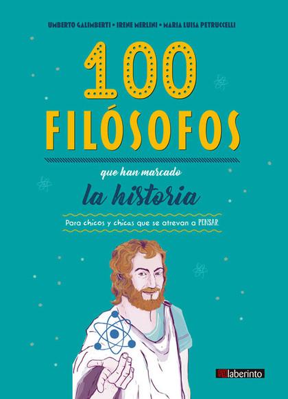 100 FILÓSOFOS QUE HAN MARCADO LA HISTORIA                                       PARA CHICOS Y C