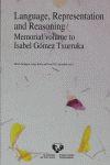 LANGUAGE, REPRESENTATION AND REASONING : MEMORIAL VOLUME TO ISABEL GÓMEZ TXURRUKA