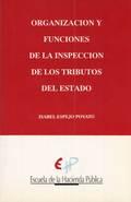 ORGANIZACION Y FUNCIONES DE LA INSPECCION DE`LOS TRIBUTOS DEL ESTADO