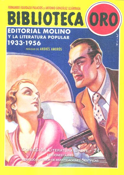 BIBLIOTECA ORO: EDITORIAL MOLINO Y LA LITERATURA POPULAR 1933-1956