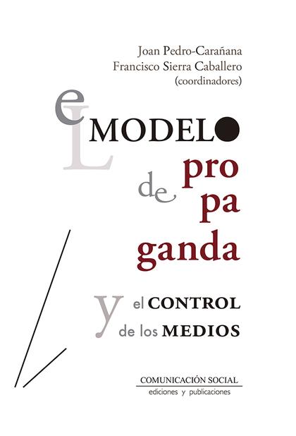 MODELO DE PROPAGANDA Y EL CONTROL DE LOS MEDIOS, EL.