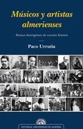 MÚSICOS Y ARTISTAS ALMERIENSES : RETAZOS HETEROGÉNEOS DE NUESTRA HISTORIA