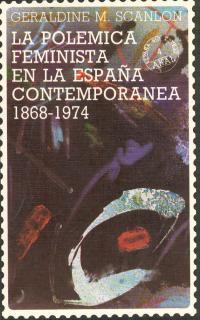 LA POLÉMICA FEMINISTA EN LA ESPAÑA CONTEMPORÁNEA