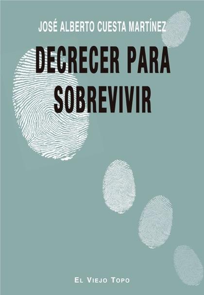 DECRECER PARA SOBREVIVIR.