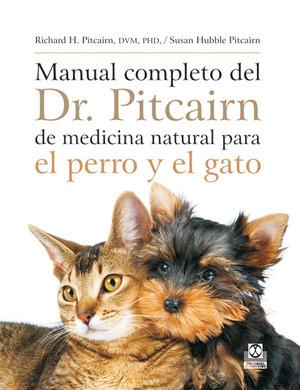 MANUAL COMPLETO DEL DR. PITCAIRN DE MEDICINA NATURAL PARA EL PERRO Y EL GATO