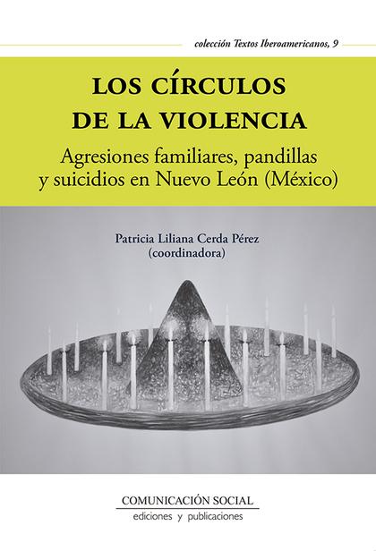 LOS CÍRCULOS DE LA VIOLENCIA                                                    AGRESIONES FAMI