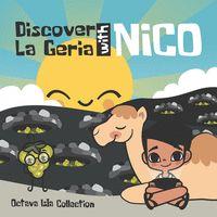 DISCOVER LA GERIA WITH NICO.