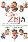 EL CLAN DE LA ZEJA (Y DE LA BARBA) : CÓMO LOS FAMOSOS SE ARRIMAN AL PODER