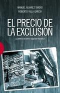 EL PRECIO DE LA EXCLUSIÓN. LA POLÍTICA DURANTE LA SEGUNDA REPÚBLICA