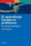 APRENDIZAJE BASADO EN PROBLEMAS,EL. UN ENFOQUE INV