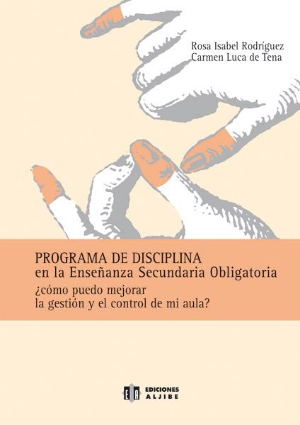 PROGRAMA DE DISCIPLINA EN LA ESO: ¿CÓMO PUEDO MEJORAR LA GESTIÓN Y CON