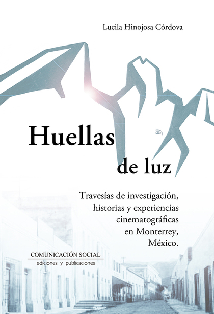 HUELLAS DE LUZ: TRAVESÍAS DE INVESTIGACIÓN