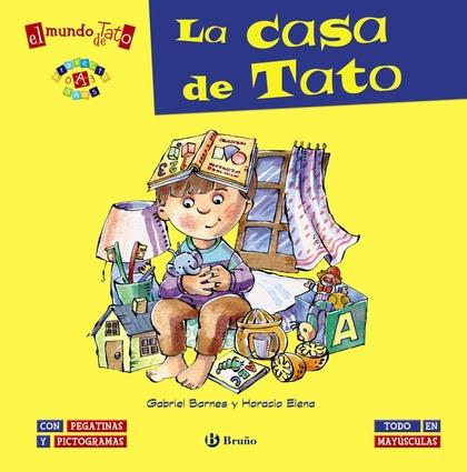EL MUNDO DE TATO. LA CASA DE TATO