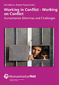 WORKING IN CONFLICT-WORKING ON CONFLICT : HUMANITARIAN DILEMMAS AND CHALLENGES