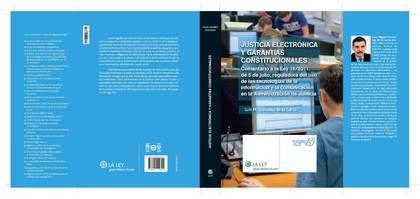 JUSTICIA ELECTRÓNICA Y GARANTÍAS CONSTITUCIONALES : COMENTARIO A LA LEY 18-2011, DE 5 DE JULIO,