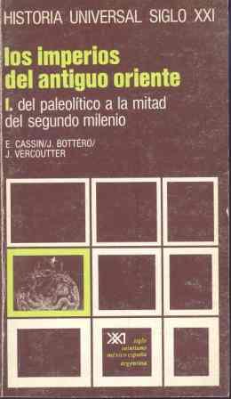 LOS IMPERIOS DEL ANTIGUO ORIENTE. I. DEL PALEOLÍTICO A LA MITAD DEL SEGUNDO MILE.