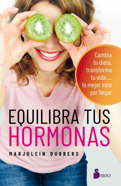 EQUILIBRA TUS HORMONAS                                                          CAMBIA TU DIETA
