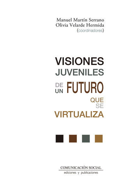 VISIONES JUVENILES DE UN FUTURO QUE SE VIRTUALIZA