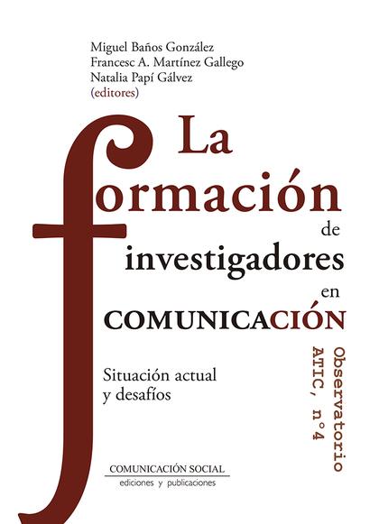 FORMACION DE INVESTIGADORES EN COMUNICACION, LA