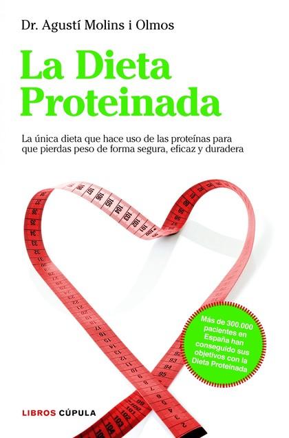 LA DIETA PROTEINADA : LA ÚNICA DIETA BASADA EN PROTEÍNAS QUE TE HARÁ PERDER PESO DE FORMA SEGUR