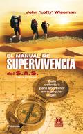 MANUAL DE SUPERVIVENCIA DEL SAS, EL (COLOR).. GUIA DEFINITIVA PARA SOBREVIVIR EN CUALQUIER LUGA